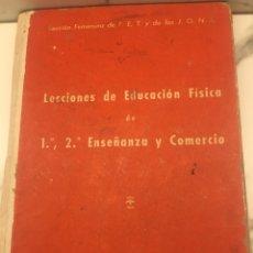 Libros antiguos: LECCIONES DE EDUCACIÓN FÍSICA DE 1º Y 2º ENSEÑANZA Y COMERCIO SECCIÓN FEMENINA 1958. Lote 162152610