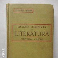 Libros antiguos: LECCIONES ELEMENTALES DE LITERATURA POR FRANCISCO J. GARRIGA PERSPECTIVA ESPECIAL - 1913. Lote 162435278