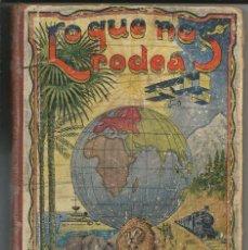 Libros antiguos: LO QUE NOS RODEA - 50 LECCIONES DE COSAS - M. MARINEL-LO - ORIGINAL 1935. Lote 162750922