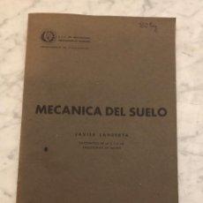 Libros antiguos: CONSTRUCCION-MECÁNICA DEL SUELO-JAVIER LAHUERTA(21€). Lote 162784950