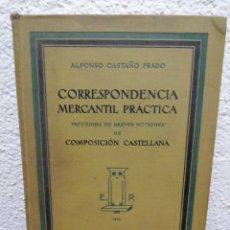 Libros antiguos: CORRESPONDÈNCIA MERCANTIL PRÁCTICA. ALFONSO CASTAÑO PRADO. EDICIONES PRÁCTICAS 1931. Lote 162921657