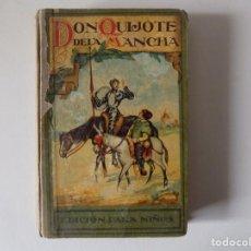 Libros antiguos: LIBRERIA GHOTICA. DON QUIJOTE DE LA MANCHA. EDICIÓN PARA NIÑOS.1931. DALMAU CARLES. ILUSTRADO.. Lote 162950666