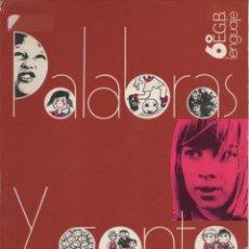Libros antiguos: LIBRO DE LENGUAJE DE 6º E.G.B. PALABRAS Y GENTE. EDITORIAL SOMOSAGUAS 1977. Lote 163770850