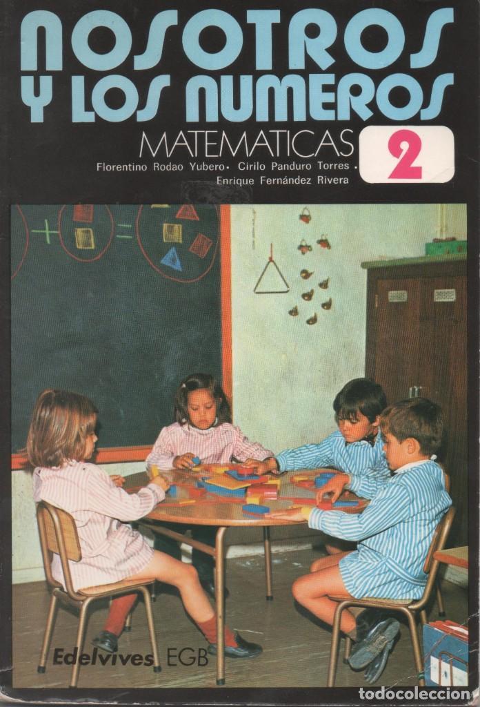 NOSOTROS Y LOS NÚMEROS. MATEMÁTICAS 2 E.G.B. EDELVIVES 1971 (Libros Antiguos, Raros y Curiosos - Libros de Texto y Escuela)