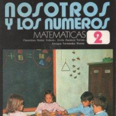 Libros antiguos: NOSOTROS Y LOS NÚMEROS. MATEMÁTICAS 2 E.G.B. EDELVIVES 1971. Lote 163775826