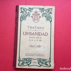 Libros antiguos: TRATADO DE URBANIDAD (BARCELONA, 1918) TERCER GRADO. DESCATALOGADO ¡ORIGINAL!. Lote 163961390