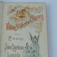Libros antiguos: LIBRO VIDA DE SAN JOSÉ DE CALASANZ. POR EL PADRE JUAN CAYETANO LOSADA.TIENE 236 PAG, MIDE 13.5 X 20.. Lote 164681490