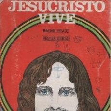 Libros antiguos: JESUCRISTO VIVE. 1º B.U.P. EDICIONES ESCOLARES. Lote 164712526