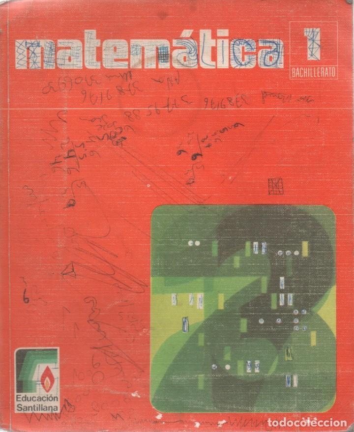 MATEMATICAS. 1º B.U.P. EDUCACIÓN SANTILLANA. 1975 (Libros Antiguos, Raros y Curiosos - Libros de Texto y Escuela)