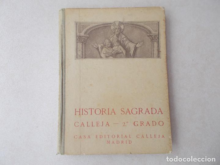 HISTORIA SAGRADA . CALLEJA . 2º GRADO . CASA EDITORIAL CALLEJA ( 1916 ) (Libros Antiguos, Raros y Curiosos - Libros de Texto y Escuela)