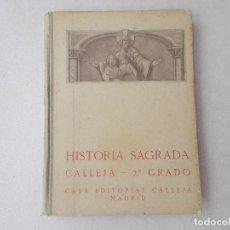 Libros antiguos: HISTORIA SAGRADA . CALLEJA . 2º GRADO . CASA EDITORIAL CALLEJA ( 1916 ). Lote 164760254