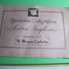 Libros antiguos: EJERCICIOS CALIGRAFICOS NUMERO 3 LETRA INGLESA M.MIRMAN CONTASTIN. Lote 165024702