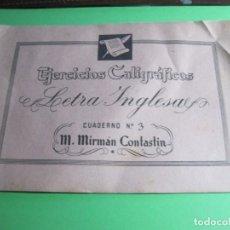 Libros antiguos: EJERCICIOS CALIGRAFICOS NUMERO 3 LETRA INGLESA M.MIRMAN CONTASTIN. Lote 165024790