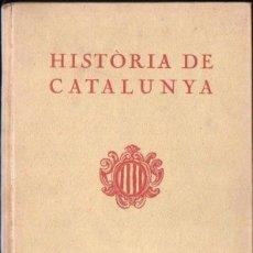 Libros antiguos: FONT I SAGUÉ : HISTÒRIA DE CATALUNYA (ALTÉS, 1933). Lote 165419442