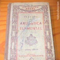 Libros antiguos: TRATADO DE ARITMETICA ELEMENTAL - EDICIONES BRUÑO- AÑOS 30 -. Lote 165584762