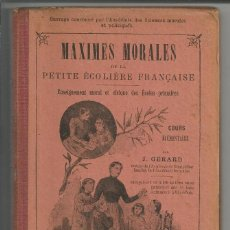 Libros antiguos: MAXIMES MORALES DE LA PETITE ECOLIÈRE FRANÇAISE- J. GÉRARD - COURS ELEMENTAIRE (FRANCÉS). Lote 166142302