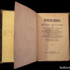 Libros antiguos: ORTOGRAFÍA MODERNA ,FERNANDO LÓPEZ TORAL, ZARAGOZQA 1880. Lote 166273010