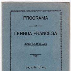 Libros antiguos: JOSEFINA RIBELLES BARRACHINA. PROGRAMA DE LENGUA FRANCESA. SEGUNDO CURSO. BARCELONA, AÑOS 30. Lote 166634906
