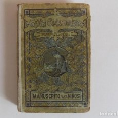 Libros antiguos: LIBRERIA GHOTICA. GUIA EPISTOLAR ESPAÑOL. MANUSCRITO PARA NIÑOS. 1919.CALIGRAFIA.. Lote 167182700