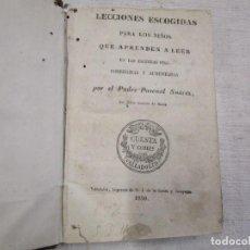 Libros antiguos: LECCIONES ESCOGIDAS PARA LOS NIÑOS QUE APRENDER A LEER EN LAS ESCUELAS - PASCUAL SUAREZ 1850. +1S. Lote 167481836