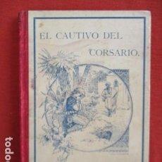 Libros antiguos: EL CAUTIVO DEL CORSARIO. Lote 167610200
