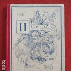 Libros antiguos: LOS HIJOS DE MARÍA - J. SPILLMANN. Lote 167611344