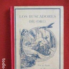 Libros antiguos: LOS BUSCADORES DE ORO - J. SPILLMANN. Lote 167612220
