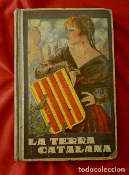 LA TERRA CATALANA (1935) JOAQUIM PLA - MÈTODE DE LECTURA CATALANA (EN CATALÀ) METODO LECTURA CATALAN (Libros Antiguos, Raros y Curiosos - Libros de Texto y Escuela)