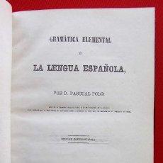 Libros antiguos: GRAMÁTICA ELEMENTAL DE LA LENGUA ESPAÑOLA. BURGOS. AÑO: 1867. D.PASCUAL POLO. IMPRENTA POLO. BURGOS.. Lote 168076832