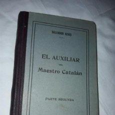 Libros antiguos: EL AUXILIAR DEL MAESTRO CATALÁN D. SALVADOR GENIS AÑO 1909 PARTE SEGUNDA. Lote 168268020