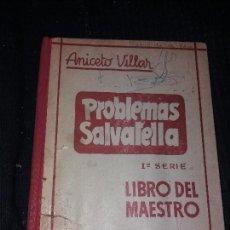 Libros antiguos: PROBLEMAS SALVATELLA 1 SERIE LIBRO DEL MAESTRO ANICETO VILLAR. Lote 168637788