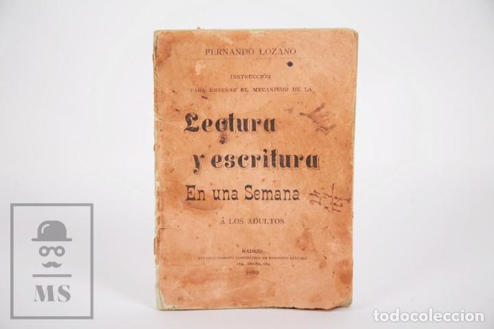 ANTIGUO LIBRITO LECTURA Y ESCRITURA EN UNA SEMANA, FERNANDO LOZANO - EVARISTO SÁNCHEZ, 1893 (Libros Antiguos, Raros y Curiosos - Libros de Texto y Escuela)