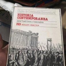 Libros antiguos: HISTORIA CONTEMPORANEA - JAVIER TUSELL GÓMEZ - COU CURSO DE ORIENTACIÓN UNIVERSITARIA - NOGUER. Lote 168975400