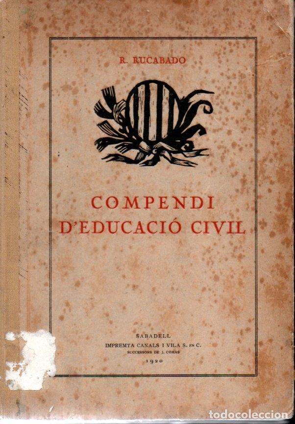 Libros antiguos: RUCABADO : COMPENDI DEDUCACIÓ CIVIL (CANALS I VILA, 1920) EN CATALÀ - Foto 2 - 170361168