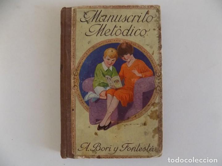 LIBRERIA GHOTICA. BORI Y FONTESTA. MANUSCRITO METÓDICO. 1910. CALIGRAFIA. (Libros Antiguos, Raros y Curiosos - Libros de Texto y Escuela)