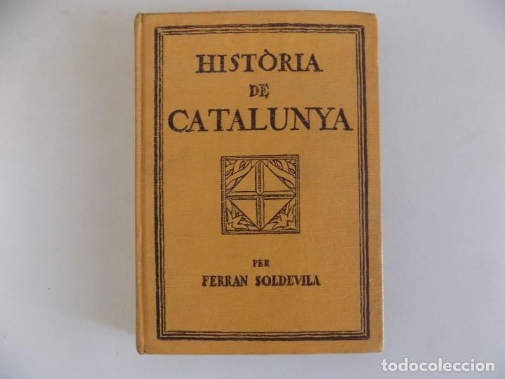 LIBRERIA GHOTICA. FERRAN SOLDEVILA. HISTÒRIA DE CATALUNYA. CURS SUPERIOR. 1932.MUY ILUSTRADO. (Libros Antiguos, Raros y Curiosos - Libros de Texto y Escuela)