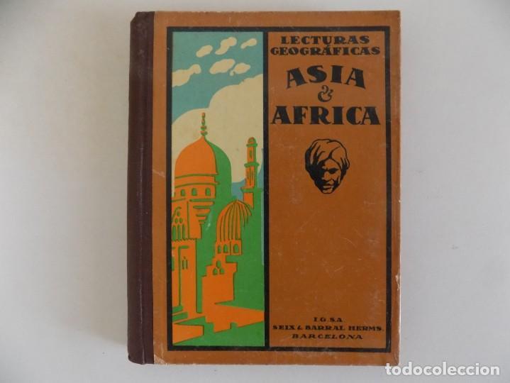 LIBRERIA GHOTICA. LECTURAS GEOGRAFICAS. ASIA Y AFRICA. SEIX BARRAL 1934. ILUSTRADO. (Libros Antiguos, Raros y Curiosos - Libros de Texto y Escuela)