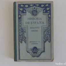 Libros antiguos: LIBRERIA GHOTICA. HISTORIA DE ESPAÑA. SEGUNDO GRADO. 1930. MUY ILUSTRADO.. Lote 170384116
