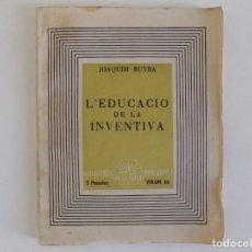 Libros antiguos: LIBRERIA GHOTICA. JOAQUIM RUYRA. L ´EDUCACIÓ DE LA INVENTIVA.1938. PRIMERA EDICIÓN.. Lote 170399324