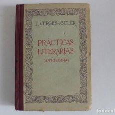 Libros antiguos: LIBRERIA GHOTICA. F. VERGÈS Y SOLER. PRÀCTICAS LITERARIAS (ANTOLOGIA) 1930.. Lote 170990279