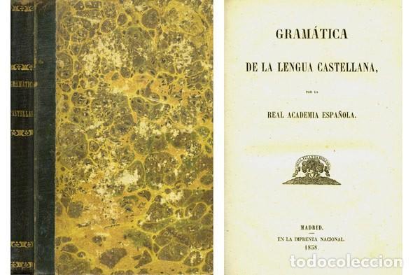 REAL ACADEMIA ESPAÑOLA. GRÁMATICA DE LA LENGUA CASTELLANA. 1858. (Libros Antiguos, Raros y Curiosos - Libros de Texto y Escuela)