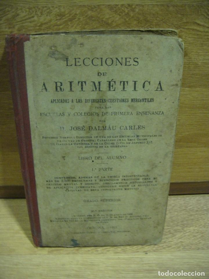 LECCIONES DE ARITMETICA 1ª PARTE - EDITOR CARLES DALMAU , GERONA 1915 (Libros Antiguos, Raros y Curiosos - Libros de Texto y Escuela)