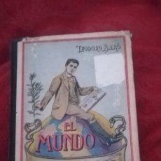 Libros antiguos: EL MUNDO, LIBRO DE TEODORO BARO DE 1912. Lote 171113355