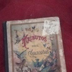 Libros antiguos: TRIBUTOS DEL CORAZÓN, LIBRO DE 1905. Lote 171113750