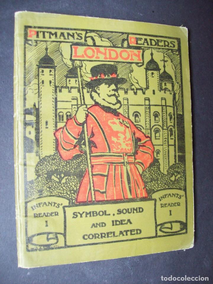 CARTILLA INFANTIL INGLESA. 1930. PITMAN'S LONDON READERS : INFANTS' READER. SYMBOL, SOUND AND IDEA (Libros Antiguos, Raros y Curiosos - Libros de Texto y Escuela)