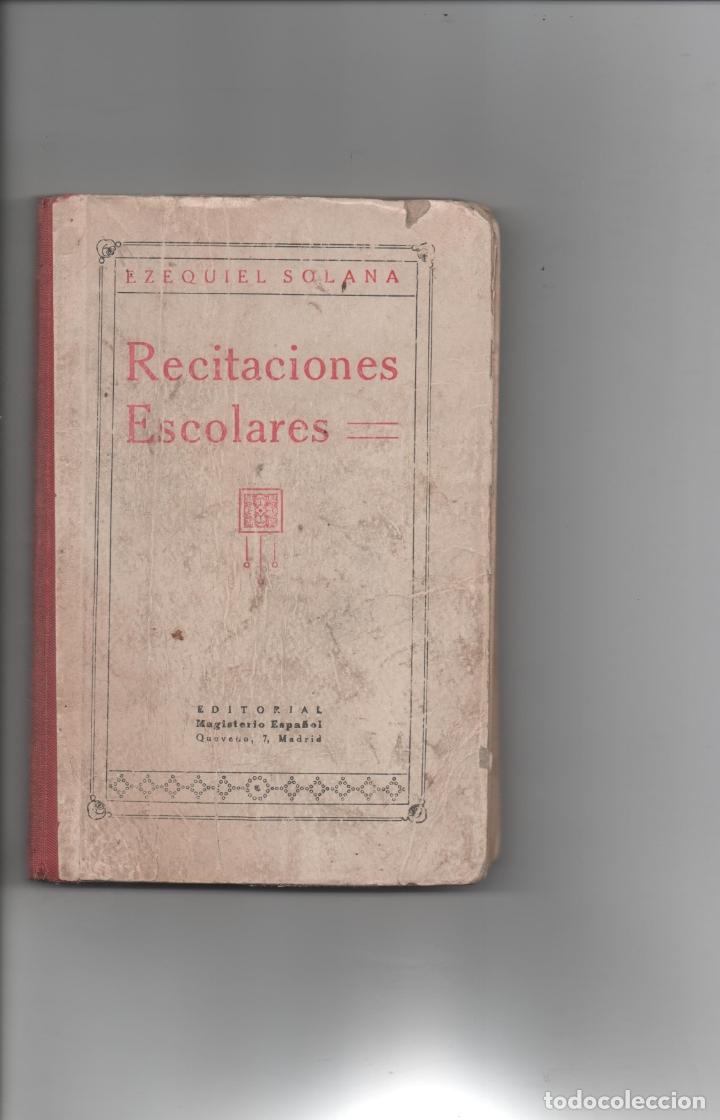 RECITACIONES ESCOLARES.EZEQUIEL SOLANA. (Libros Antiguos, Raros y Curiosos - Libros de Texto y Escuela)