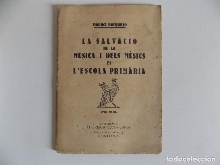 LIBRERIA GHOTICA. MANUEL BORGUNYÓ. LA SALVACIÓ DE LA MUSICA I DELS MÚSICS ÉS L ´ESCOLA PRIMARIA.1931 (Libros Antiguos, Raros y Curiosos - Libros de Texto y Escuela)