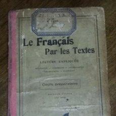 Libros antiguos: LE FRANÇAIS PAR LES TEXTES. COURS PREPARATOIRE. V. BOUILLOT. 1913. LIBRAIRIE HACHETTE ET Cª. PARIS.. Lote 171813737