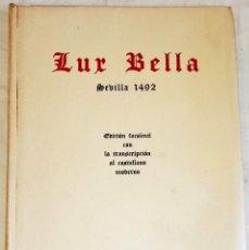 Libros antiguos: LUX BELLA, SEVILLA 1492 / EDICIÓN FACSÍMIL EDITADO POR TORCULUM 1951 - Nº113 DE 350 EJEMPLARES. Lote 171824867