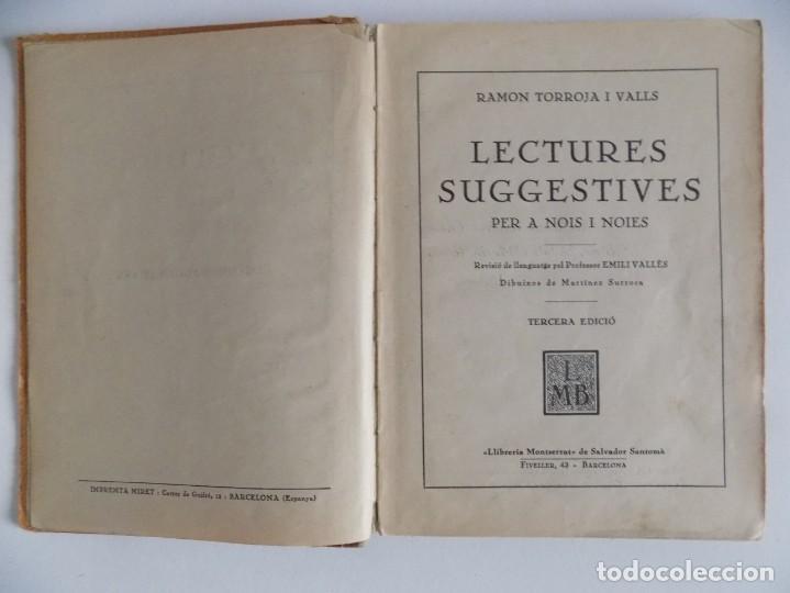 Libros antiguos: LIBRERIA GHOTICA. TORROJA I VALLS. LECTURES SUGESTIVES PER A NOIS I NOIES.1931. ILUSTRADO - Foto 2 - 171841000